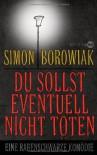 Du sollst eventuell nicht töten: Eine rabenschwarze Komödie - Simon Borowiak