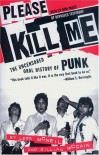 Please Kill Me: The Uncensored Oral History of Punk (An Evergreen book) - Legs McNeil, Gillian McCain