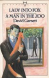Lady Into Fox and a Man in the Zoo - David Garnett