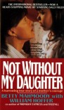 Not Without My Daughter - Betty Mahmoody, William Hoffer
