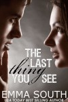 The Last Thing You See - Emma South