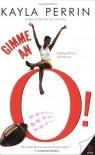 Gimme an O! - Kayla Perrin