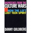 Dispatches From the Culture Wars: How the Left Lost Teen Spirit - Danny Goldberg