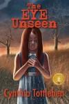 The Eye Unseen - Cynthia Tottleben
