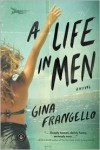 A Life in Men - Gina Frangello