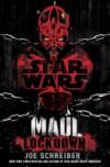 Lockdown: Star Wars (Maul) - Joe Schreiber