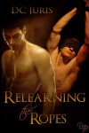 Relearning the Ropes - D.C. Juris