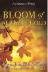 Bloom of Autumn Gold - Karen Jean Matsko Hood