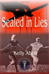 Sealed in Lies - Kelly Abell