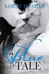 A Blue Tale - Sarah Dosher