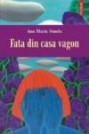 Fata din casa vagon (Romanian Edition) - Ana Maria Sandu