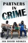 Partners In Crime - Ian David Noakes