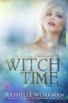 Witch Time - RaShelle Workman