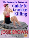 The Housewife Assassin's Guide to Gracious Killing - Josie Brown