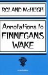 Annotations To Finnegans Wake - Roland McHugh