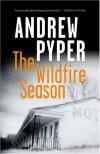 The Wildfire Season - Andrew Pyper
