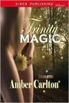 Trinity Magic - Amber Carlton