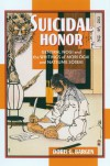 Suicidal Honor: General Nogi And the Writings of Mori Ogai And Natsume Soseki - Doris G. Bargen