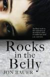 Rocks In The Belly - Jon Bauer