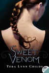 Sweet Venom  - Tera Lynn Childs