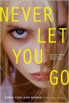 Never Let You Go - Emma Carlson Berne