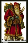 A Kidnapped Santa Claus (Christmas Classic) - L. Frank Baum