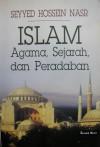 Islam : Agama, Sejarah, dan Peradaban - Seyyed Hossein Nasr