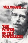 Power of the Powerless - Václav Havel, John Keane