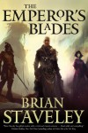 The Emperor's Blades - Brian Staveley