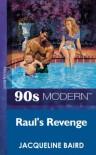 Raul's Revenge (Mills & Boon Vintage 90s Modern) - Jacqueline Baird