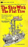 The Ship with the Flat Tire - Todd  Hunt