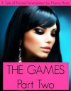 The Games (Part Two) - A Tale Of Forced Feminization (The Manhood Games Series) - Nancy  Rose
