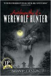 Autobiography of a Werewolf Hunter - Brian P. Easton
