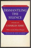 Dismantling the Silence: Poems - Charles Simic