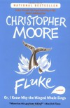 Fluke: Or, I Know Why the Winged Whale Sings - Christopher Moore