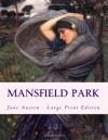 Mansfield Park: Large Print Edition - Jane Austen