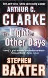 The Light of Other Days - Stephen Baxter, Arthur C. Clarke