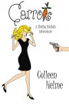 Carrots (Shelby Nichols Adventures) - Colleen Helme