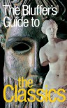Bluffer's Guide to Classics (Bluffer's Guides) - Ross Leckie