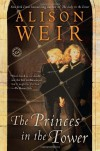 The Princes in the Tower - Alison Weir