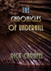 The Chronicles of Underhill - Rick Carufel