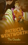The Gazebo (A Miss Silver Mystery) - Patricia Wentworth