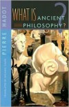 What Is Ancient Philosophy? - Pierre Hadot, Michael Chase