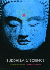 Buddhism and Science: A Guide for the Perplexed - Donald S. Lopez Jr.