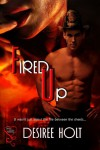 Fired Up - Desiree Holt