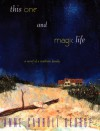 This One and Magic Life: A Novel of a Southern Family - Anne Carroll George
