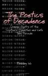 The Poetics of Decadence: Chinese Poetry of the Southern Dynasties and Late Tang Periods (SUNY Series in Chinese Philosophy and Culture) - Fusheng Wu