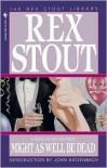 Might as Well Be Dead (Nero Wolfe, #27) - Rex Stout, John Katzenbach