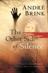 The Other Side of Silence - André Brink