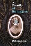 A Family of Strangers - Deborah Tall